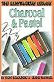 Charcoal and Pastel (Illustrators Library) (0531102262) by Bolognese, Don