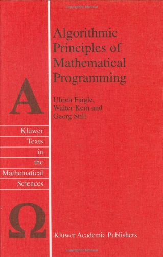 Algorithmic Principles of Mathematical Programming (Texts in the Mathematical Sciences)
