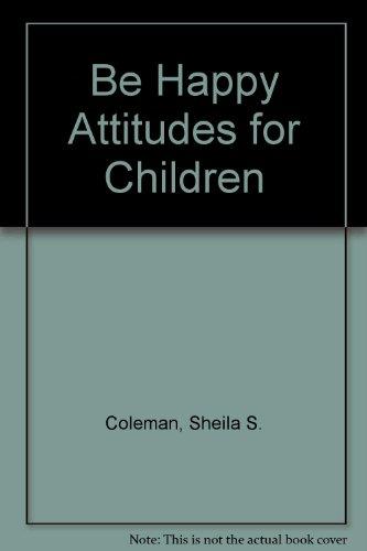 Be Happy Attitudes for Children