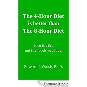 The 4-Hour Diet is better than The 8-Hour Diet