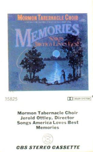 Memories: Songs America Loves Best / The Mormon Tabernacle Choir; Jerold Ottley, Director [Audio Cassette]