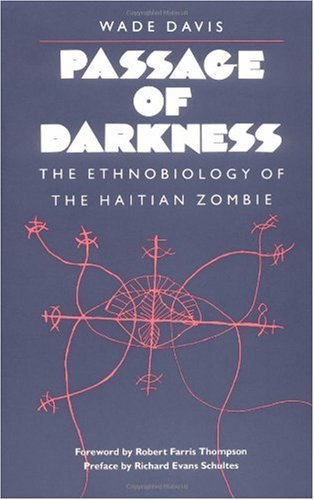 Passage of Darkness: The Ethnobiology of the Haitian Zombie (Paperback)