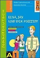 Sommerdeutsch. Vol. A1: Lena, jan und der Polizist. Per la Scuola media