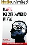 El Arte del Entrenamiento Mental: Una Gu�a Para el Rendimiento Excelente (Spanish Edition)