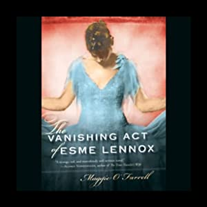 The Vanishing Act of Esme Lennox | [Maggie O'Farrell]