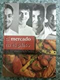 img - for El Mercado En El Plato (Spanish Edition) book / textbook / text book