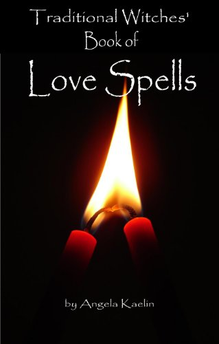 Traditional Witches' Book of Love Spells