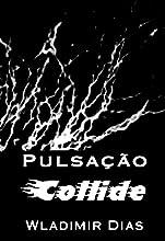 PULSAÇÃO: Collide (English Edition)