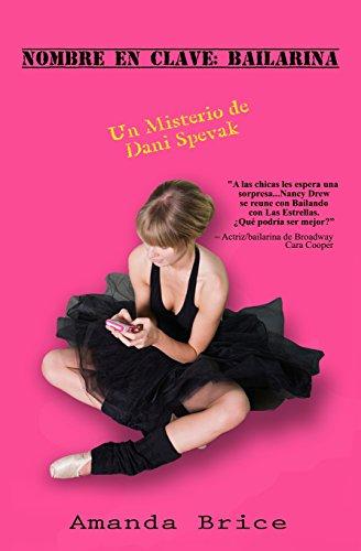 Nombre En Clave: Bailarina: Volume 1 (Los Misterios de Dani Spevak)