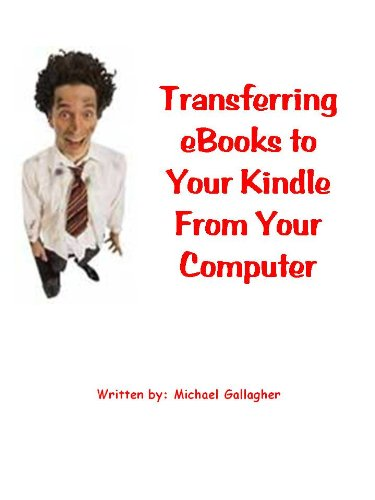 Transferring eBooks to Your Kindle From Your Computer