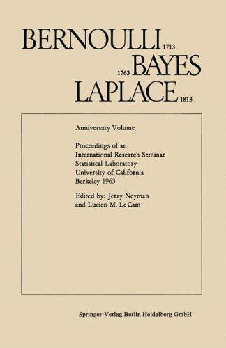 Bernoulli 1713, Bayes 1763, Laplace 1813: Anniversary Volume. Proceedings of an International Research Seminar Statistic