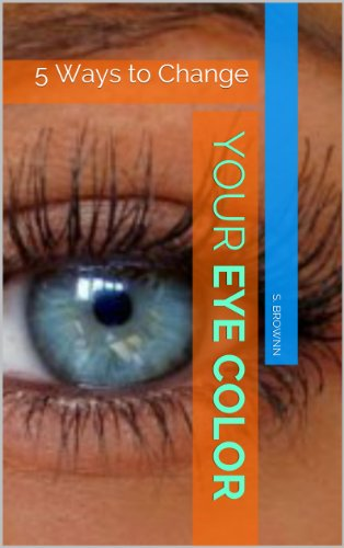 5 Ways To Permanently Change Your Eye Color Without Contact Lenses, 100% Guaranteed