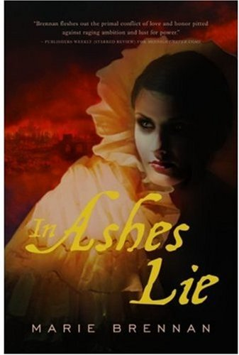 In Ashes Lie (The Onyx Court), Marie Brennan