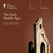 The Early Middle Ages  by The Great Courses Narrated by Professor Philip Daileader