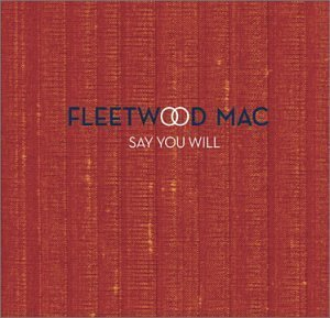 Fleetwood Mac - Say You Will (Limited Edition + Bonus Ecd) By Fleetwood Mac (2003-04-15) - Lyrics2You