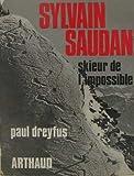 img - for Sylvain saudan, skieur de l'impossible book / textbook / text book