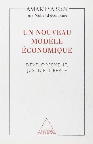 Un nouveau modèle économique. Développement, justice, liberté