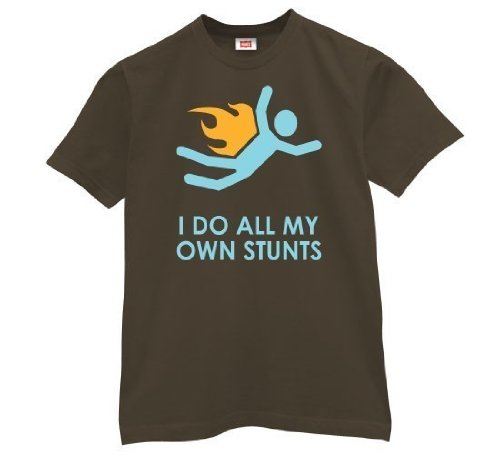 I Do All My Own Stunts shirt