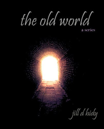 The Old World (The Old World Series) by Jill D Hidy