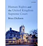 img - for [(Human Rights and the United Kingdom Supreme Court )] [Author: Brice Dickson] [May-2013] book / textbook / text book