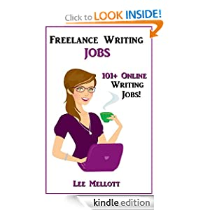 Free Kindle Book: Freelance Writing Jobs: 101+ Online Writing Jobs!, by Lee Mellott