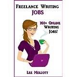 Freelance Writing Jobs: 101+ Online Writing Jobs! (Work From Home Book 2) ~ Lee Mellott