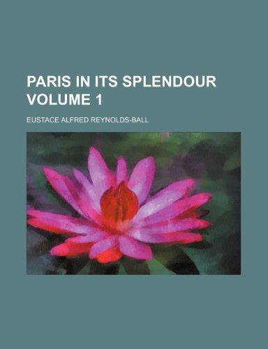 Paris in its splendour Volume 1