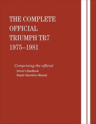 The Complete Official Triumph TR7: 1975, 1976, 1977, 1978, 1979, 1980, 1981