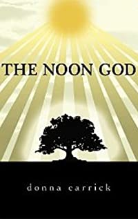 The Noon God by Donna Carrick ebook deal