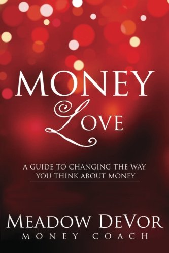 Money Love: A Guide to Changing the Way That You Think About Money (Books That Make You Think compare prices)