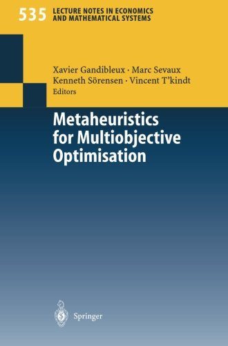 Metaheuristics For Multiobjective Optimisation (Lecture Notes In Economics And Mathematical Systems)