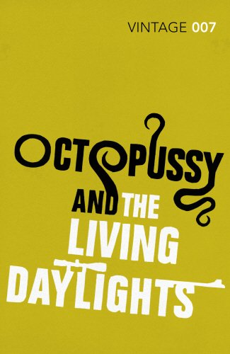 Octopussy & The Living Daylights: James Bond 007 (Vintage Classics)