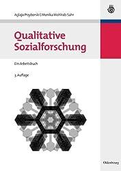 Qualitative Sozialforschung (German Edition): Ein Arbeitsbuch