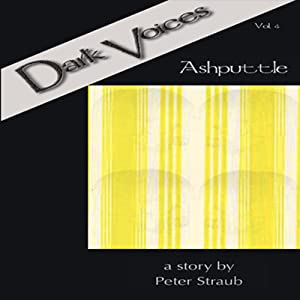 Ashputtle: Dark Voices, Vol. 4 | [Peter Straub]