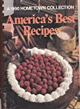 America's Best Recipes: A 1990 Hometown Collection (0848710096) by Leisure Arts