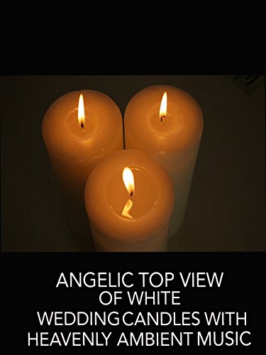 Angelic Top View of White Wedding Candles with Heavenly Ambient Music