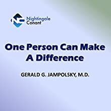 One Person Can Make a Difference (       UNABRIDGED) by Gerald G. Jampolsky Narrated by Gerald Jampolsky
