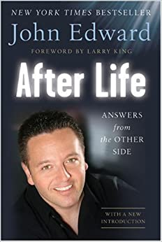 After Life: Answers from the Other Side: John Edward, Natasha Stoynoff