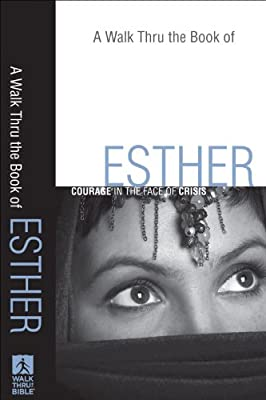 Walk Thru the Book of Esther A: Courage in the Face of Crisis (Walk Thru the Bible Discussion Guides)