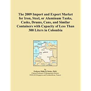 The 2009 Import and Export Market for Iron or Steel Tanks, Casks, Drums, Cans, and Similar Containers with Capacity of Less Than 300 Liters in Colombia Icon Group International