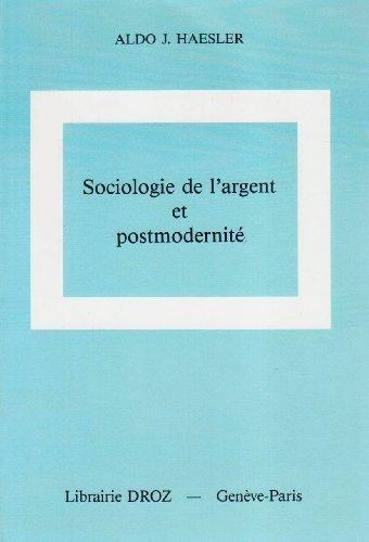 Sociologie de l'argent et postmodernité: Recherche sur les conséquences sociales et culturelles de l'électronisation des flux monétaires