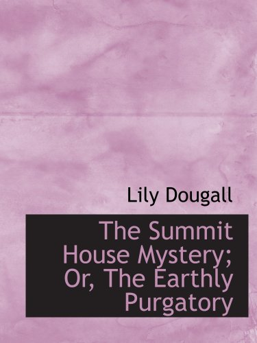The Summit House Mystery; Or, The Earthly Purgatory