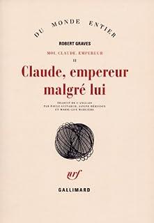 Moi, Claude, empereur [2]. Claude, empereur malgré lui, Graves, Robert