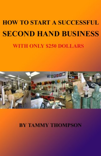 HOW TO START A SUCCESSFUL SECOND HAND BUSINESS WITH ONLY $250 DOLLARS.