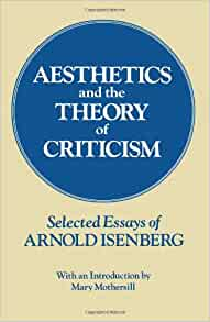 aesthetics arnold criticism essay isenberg selected theory Download and read aesthetics and the theory of criticism selected essays of arnold isenberg aesthetics and the theory of criticism selected essays of arnold isenberg.