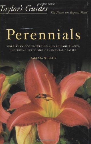Taylor's Guide to Perennials: More Than 600 Flowering and Foliage Plants, Including Ferns and Ornamental Grasses - Flexi