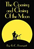 img - for The Opening And Closing Of The Moon book / textbook / text book