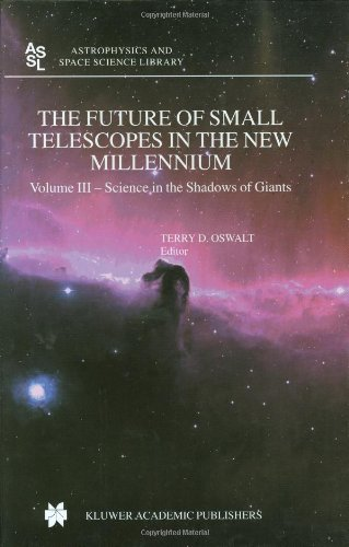 Future Of Small Telescopes In The New Millennium (Astrophysics And Space Science Library, V. 287-289)
