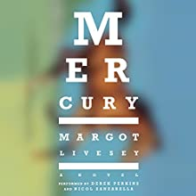 Mercury: A Novel Audiobook by Margot Livesey Narrated by Derek Perkins, Nicol Zanzarella