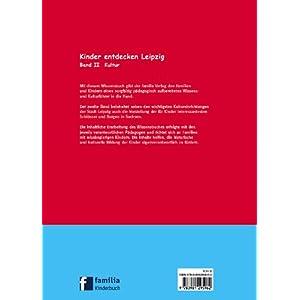 Kinder entdecken Leipzig: Wissensbuch für junge Stadtforscher im Alter von 6 bis 12 Jahre